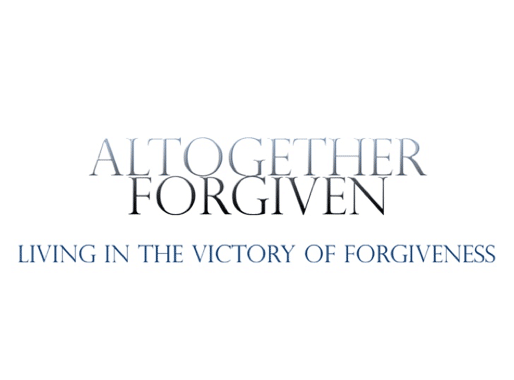 The Power of Living Altogether Forgiven