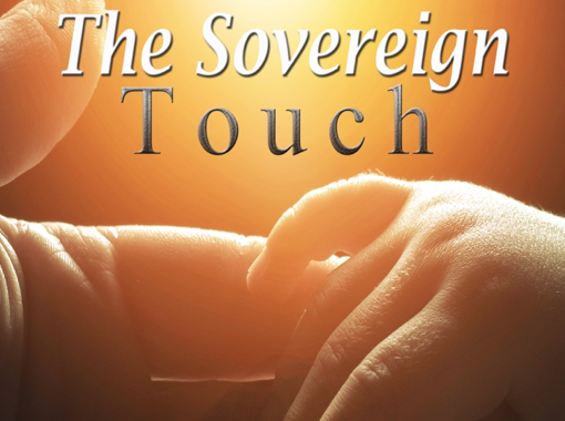Receiving the Sovereign Touch